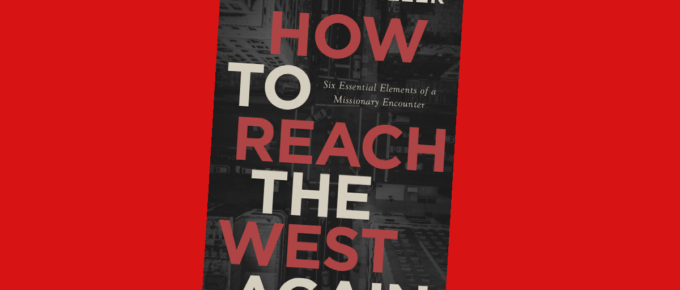 how to reach the west again book by timothy keller